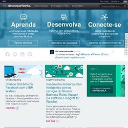 developerWorks : Recursos IBM para desenvolvedores e profissionais de TI