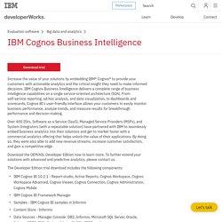 IBM developerWorks : Download IBM Cognos Business Intelligence Developer Edition V10.2.1 for Embedded and Commercial Analytics