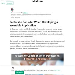 Factors to Consider When Developing a Wearable Application