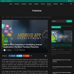 Why Is Cloud Computing In Developing Android Applications The Most Trending Thing Now