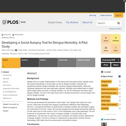 PLOS 06/02/15 Developing a Social Autopsy Tool for Dengue Mortality: A Pilot Study
