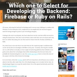Which one to Select for Developing the Backend: Firebase or Ruby on Rails?