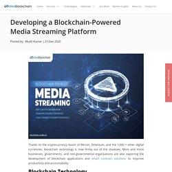 Developing a Blockchain-Powered Media Streaming Platform