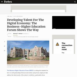 Developing Talent For The Digital Economy: The Business-Higher Education Forum Shows The Way