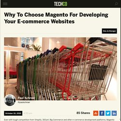 Why To Choose Magento For Developing Your E-commerce Websites