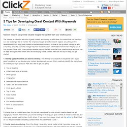 5 Tips for Developing Great Content With Keywords