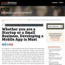 Whether you are a Startup or a Small Business, Developing a Mobile App is Must - CrowdReviews.com Blog