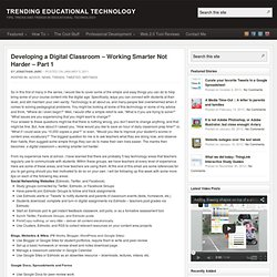 Developing a Digital Classroom – Working Smarter Not Harder – Part 1