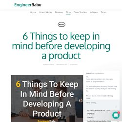 6 Things to keep in mind before developing a product - EngineerBabu
