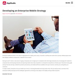 Developing an Enterprise Mobile Strategy – Appstudio