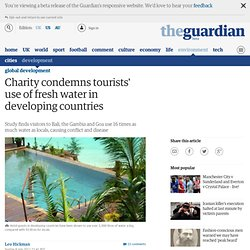 Charity condemns tourists' use of fresh water in developing countries