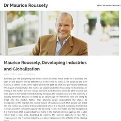 Maurice Roussety, Developing Industries and Globalization