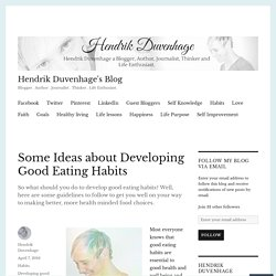 Some Ideas about Developing Good Eating Habits – Hendrik Duvenhage's Blog