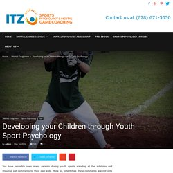 Developing your Children through Youth Sport Psychology