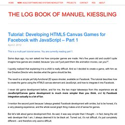 Tutorial: Developing HTML5 Canvas Games for Facebook with JavaScript – Part 1 » The Log Book of Manuel Kiessling