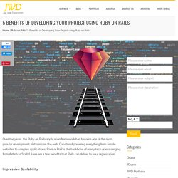 5 Benefits of Developing Your Project using Ruby on Rails - Justwebdevelopment