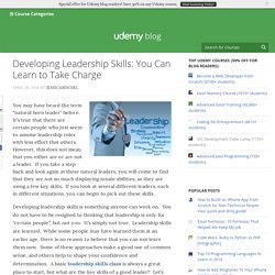 Developing Leadership Skills: You Can Learn to Take Charge