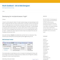 Website Design Sheffield - Mark Goddard | Developing for multiple browsers *sigh*
