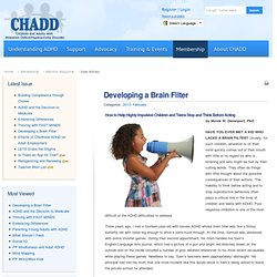 Developing a Brain Filter > CHADD - Nationally recognized authority on ADHD