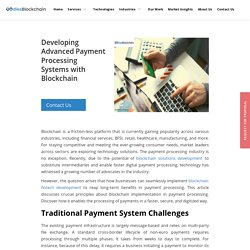 Developing Advanced Payment Processing Systems with Blockchain