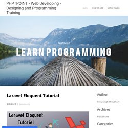 Laravel Eloquent Tutorial - PHPTPOINT - Web Developing - Designing and Programming Training