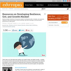 Resources on Developing Resilience, Grit, and Growth Mindset