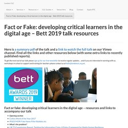Fact or Fake: developing critical learners in the digital age – Bett 2019 talk resources – London Connected Learning Centre