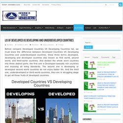 Developed Countries VS Developing Countries Underdeveloped countries