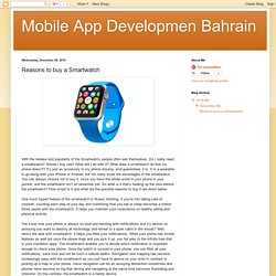 Mobile App Developmen Bahrain: Reasons to buy a Smartwatch