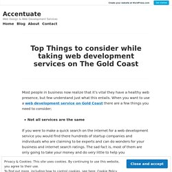 Top Things to consider while taking web development services on The Gold Coast – Accentuate