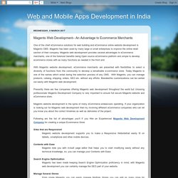 Web and Mobile Apps Development in India: Magento Web Development– An Advantage to Ecommerce Merchants