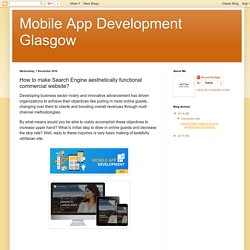 Mobile App Development Glasgow: How to make Search Engine aesthetically functional commercial website?