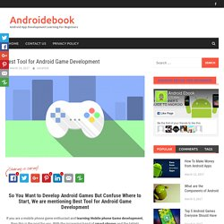 Best Tool for Android Game Development - Androidebook