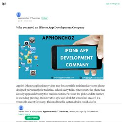 Why you need an iPhone App Development Company – Apphonchoz IT Services – Medium