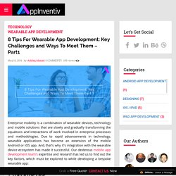 8 Tips For Wearable App Development: Key Challenges and Ways To Meet Them - Part1 - AppInventiv