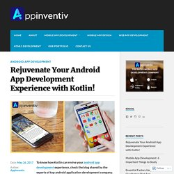 Rejuvenate Your Android App Development Experience with Kotlin! – Appinventiv