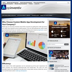 Why Choose Custom Mobile App Development for Your Company? - AppInventiv - Top Rated App Development Company