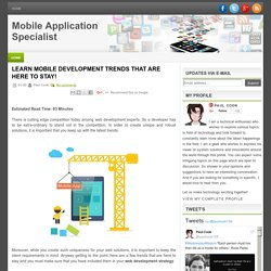 LEARN MOBILE DEVELOPMENT TRENDS THAT ARE HERE TO STAY!