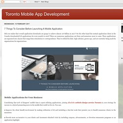 Toronto Mobile App Development: 7 Things To Consider Before Launching A Mobile Application