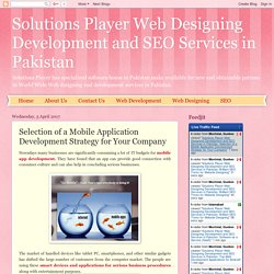 Solutions Player Web Designing Development and SEO Services in Pakistan: Selection of a Mobile Application Development Strategy for Your Company