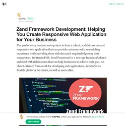 Zend Framework Development: Helping You Create Responsive Web Application for Your Business