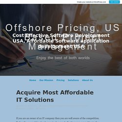Acquire Most Affordable IT Solutions – Cost Effective Software Development USA, Affordable Software application development USA