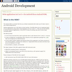 Write applications in C or C++ for Android throw Android NDK.