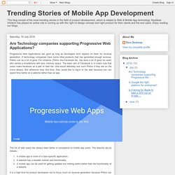 Trending Stories of Mobile App Development: Are Technology companies supporting Progressive Web Applications?