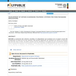 POLYTECHNIQUE MONTREAL - 2019 - Thèse sous embrago jusqu'au 25/08/21 Development of Oxygen Scavenging Polymeric Systems for Food Packaging Applications