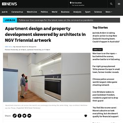 Apartment design and property development skewered by architects in NGV Triennial artwork