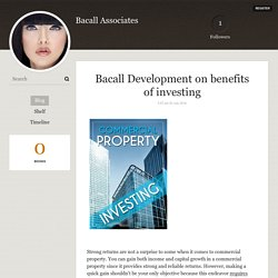 Bacall Development on benefits of investing