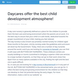 Daycares offer the best child development atmosphere!