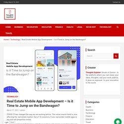 Real Estate Mobile App Development – Is it Time to Jump on the Bandwagon?