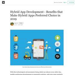 Hybrid App Development - Benefits that Make Hybrid Apps Preferred Choice in 2019